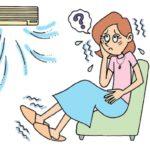 エアコンは快適だけど、体調管理のためにもクーラー病には注意したいところ!